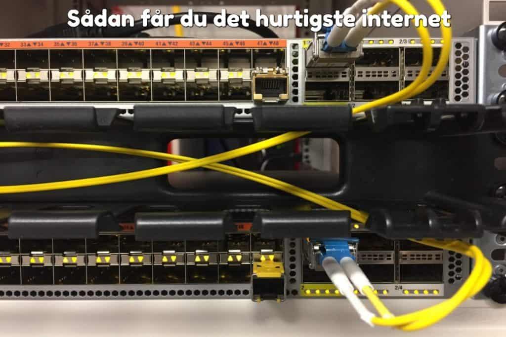 Sådan får du det hurtigste internet