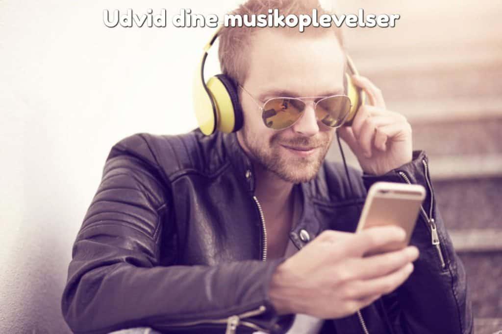 Udvid dine musikoplevelser